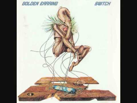 Golden Earring Switch Kill Me Ce Soir