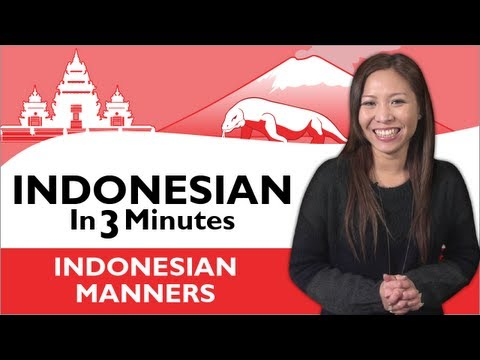 Learn Indonesian - Indonesian In Three Minutes - Indonesian Manners