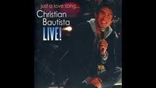 Christian Bautista - Just A Love Song... LIVE! (2006)