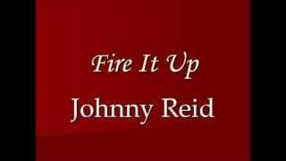 Fire It Up - Johnny Reid (Lyrics)