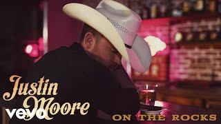 Justin Moore - On The Rocks (Audio)