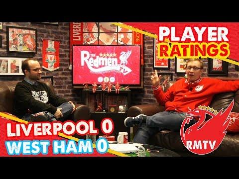 Liverpool 0-0 West Ham   #LFC Player Ratings