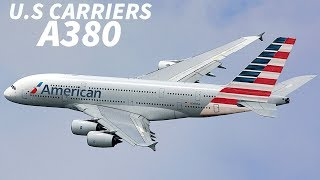 Why Should U.S CARRIERS ORDER The A380?