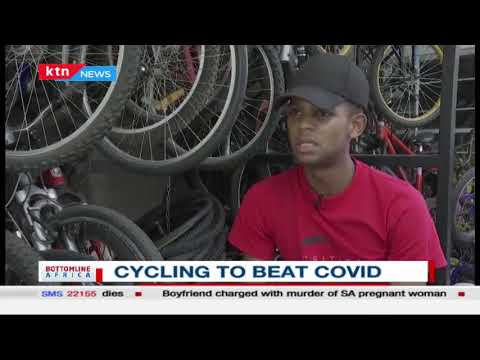 Cycling to beat Covid in Kenya | Bottomline Africa