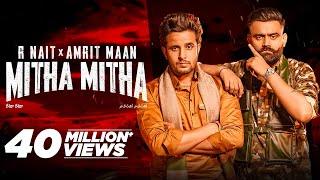 R Nait x Amrit Maan   Mitha Mitha (Full Video)   New Punjabi Songs 2021   Latest Punjabi Song 2021