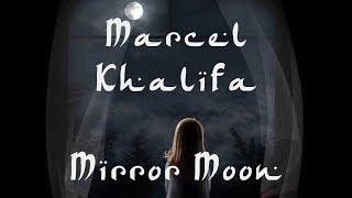 اغاني حصرية Marcel Khalifa & Oumayma El Khalil - Mirror Moon (Paroles et Traduction) تحميل MP3