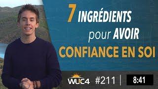 Comment Avoir CONFIANCE EN SOI ?!   WUC #211