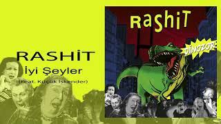 Rashit & Feat Küçük İskender / İyi Şeyler