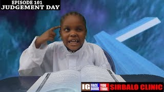 SIRBALO CLINIC - JUDGEMENT DAY ( EPISODE 101 ) (Nigerian Comedy)