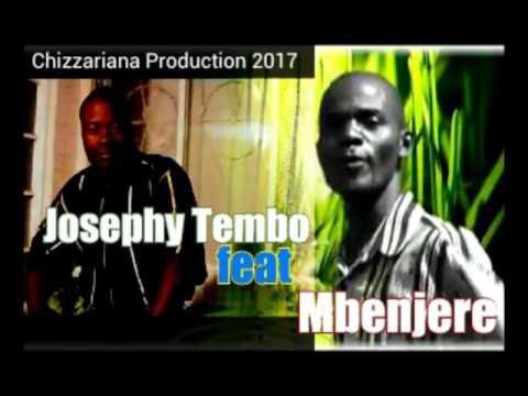 Josephy Tembo feat Mbenjere mix -DJChizzariana
