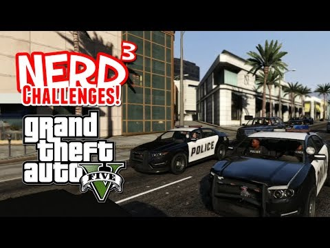 Nerd³ Challenges! Be The Police! - GTA V