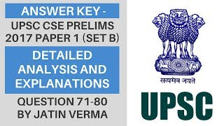Answer Key - UPSC CSE/IAS Prelims 2017 Detailed Analysis and Explanations (71-80)