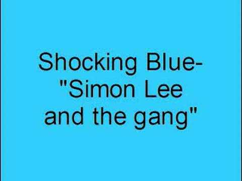 Shocking Blue- Simon Lee and the gang