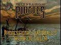 The Pittsburgh Pirates Professional Baseballs Drunken Sailor