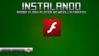[Série Ubuntu] Instalar Adobe Flash Player no Mozilla Firefox
