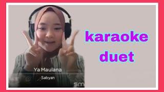 Sabyan - Ya Maulana (video Karaoke Duet Bareng Artis) Smule Cover