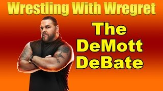 The DeMott DeBate | Wrestling With Wregret