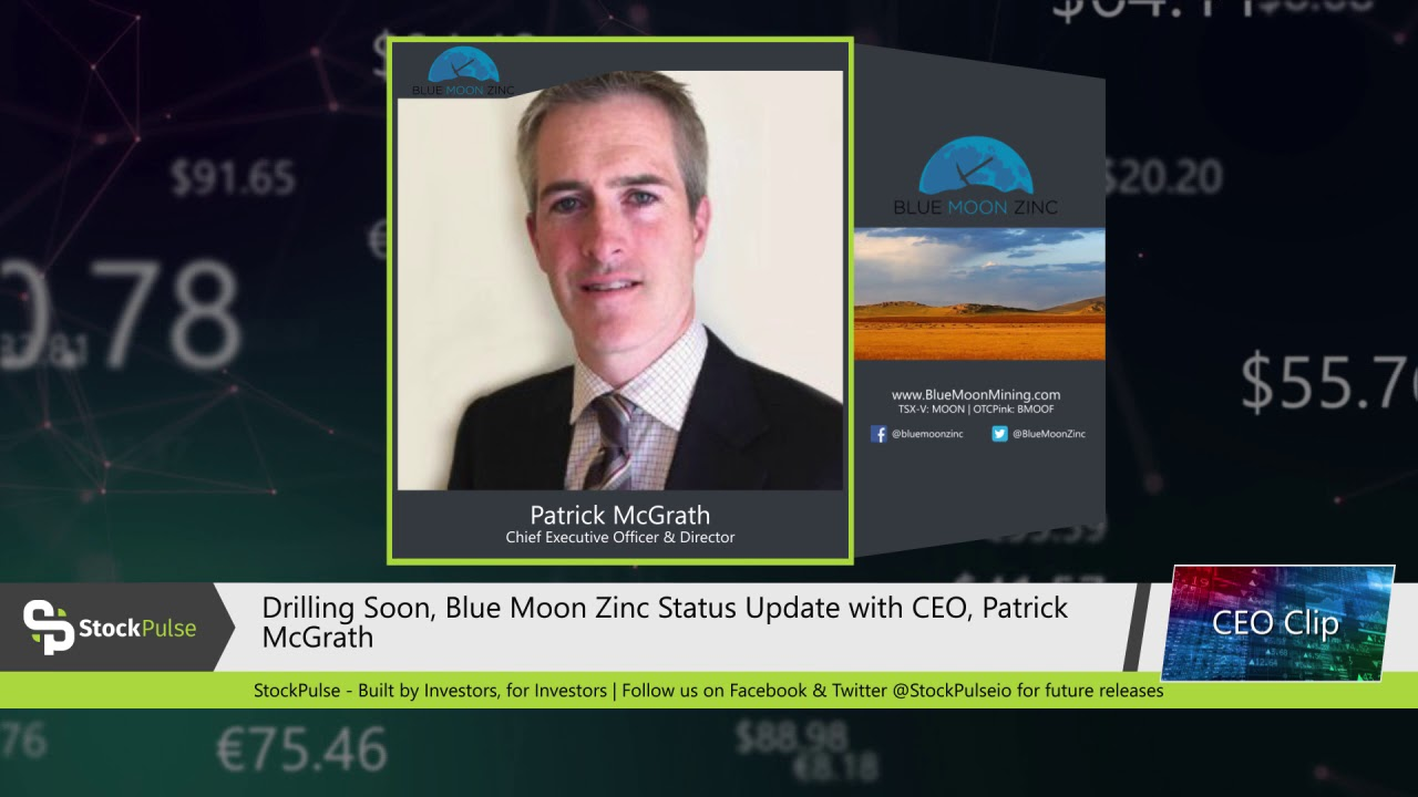 Drilling Soon, Blue Moon Zinc Status Update with CEO, Patrick McGrath