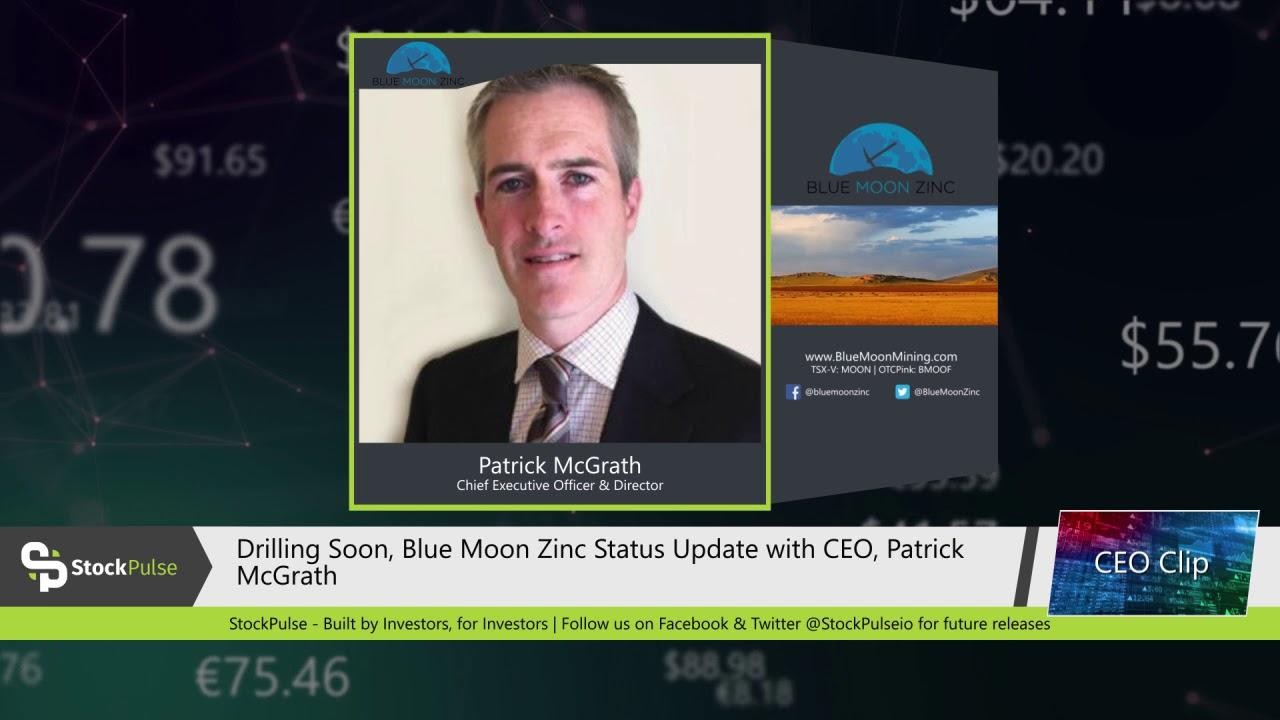 Drilling Soon, Blue Moon Zinc Status Update with CEO, Patrick McGrath