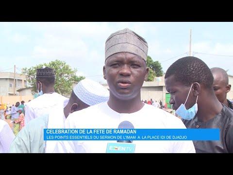 Célébration Fête de Ramadan : Les points essentiels du sermon de l'Imam à la place idi de Djadjo Célébration Fête de Ramadan : Les points essentiels du sermon de l'Imam à la place idi de Djadjo