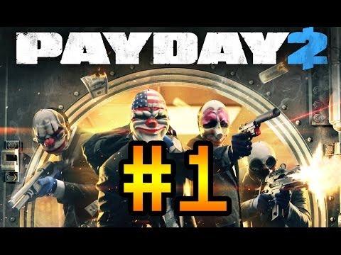 Кооперативное прохождение Payday 2 #1 [Всем стоять - это ограбление!]