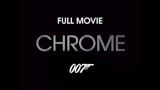 CHROME  - OFFICIAL FULL MOVIE (2017)