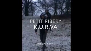 PETIT RIBERY - K.U.R.V.A ( VIDEO )