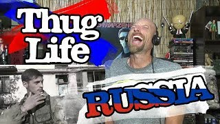 THUG LIFE RUSSIA - Reaction