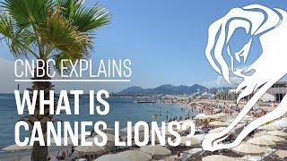 What Is Cannes Lions?   CNBC Explains