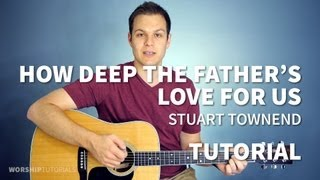 How Deep The Father's Love For Us - Stuart Townend - Tutorial
