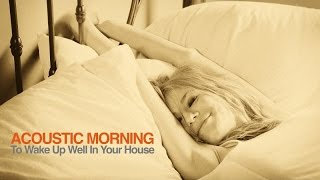 Top Lounge and ChillOut - Acoustic Morning ( To Wake Up Well in Your House)!