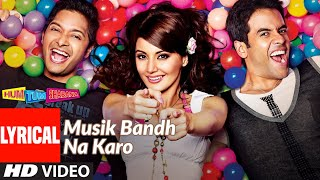 Musik Bandh Na Karo Lyrical | Hum Tum Shabana | Tusshar Kapoor, Shreyas Talpade, Minissha Lamba - Download this Video in MP3, M4A, WEBM, MP4, 3GP