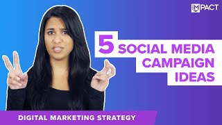 5 Social Media Campaign Examples From Big Brands You Want to Be