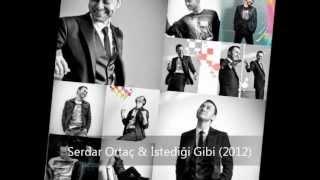 Serdar Ortaç & İstediği Gibi (2012)