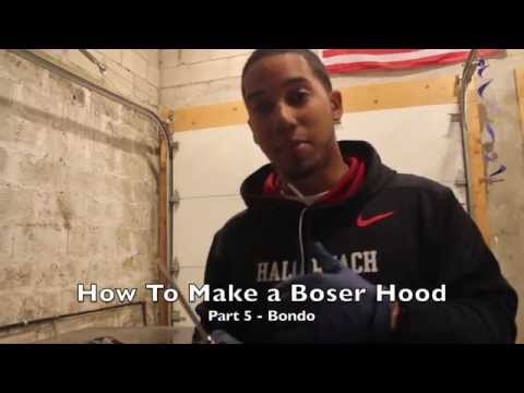 How To Make a Boser Hood (Part - 5)