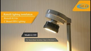 Replace HPS Hazloc lighting with LED Light - Quick and easy / UL844