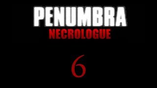 Пенумбра: Некролог / Penumbra: Necrologue - Прохождение игры на русском [#6] | PC