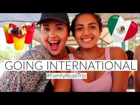 MEXICO ROAD TRIP // MEET MY FAMILY
