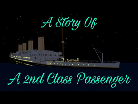 Roblox Titanic I Survived A Story Of A 2nd Class Passenger The Film Wattpad