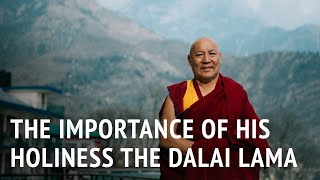 Geshe Lhakdor – The Importance of His Holiness the Dalai Lama