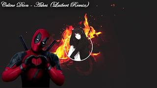 Celine Dion   Ashes (Laibert Remix)死侍2電影原聲帶