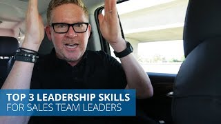 Top 3 Skills You Need to Become a Great Sales Team Leader | Tom Ferry