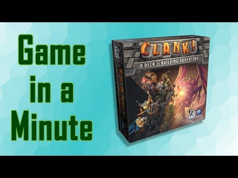 Game in a Minute Ep 76: Clank!