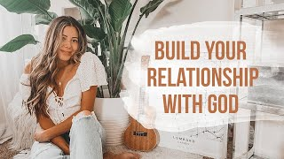 How To Build A Relationship With God