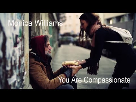 You Are Compassionate