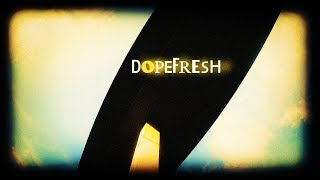 Video DopeFresh ansehen