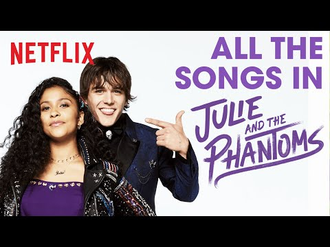 Every Song from Julie and the Phantoms | Netflix Futures