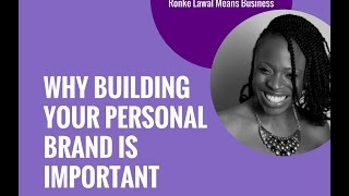 Why Building Your Personal Brand Is Important