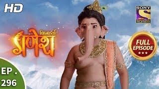 Vighnaharta Ganesh - Ep 296 - Full Episode - 9th October, 2018