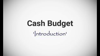 #1 Cash Budget (Introduction) ~ For B.Com/M.Com/CA/CS/CMA